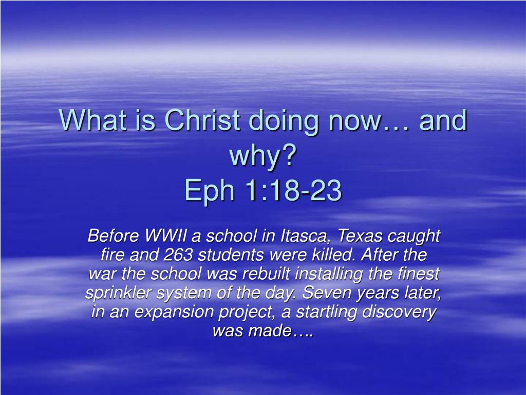 What is Christ doing now… and why?