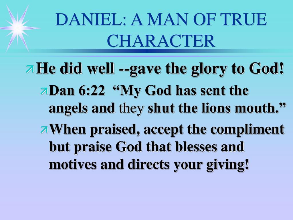 DANIEL: A MAN OF TRUE CHARACTER
