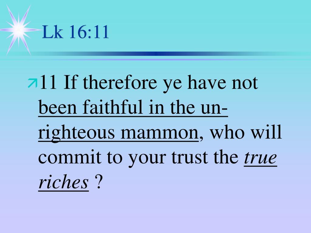 Lk 16:11