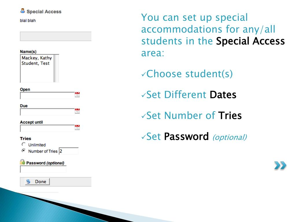 You can set up special accommodations for any/all students in the
