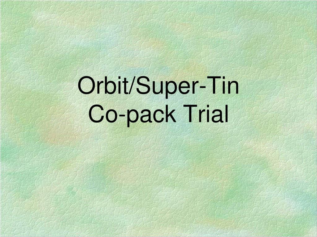 Orbit/Super-Tin