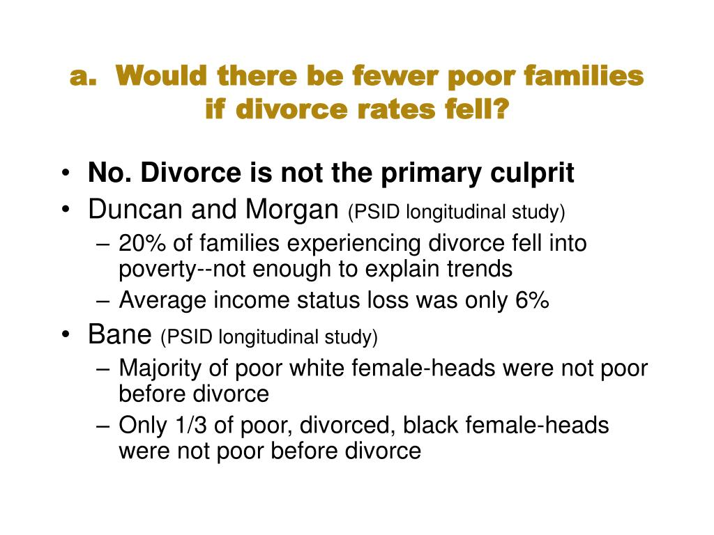 a.  Would there be fewer poor families if divorce rates fell?