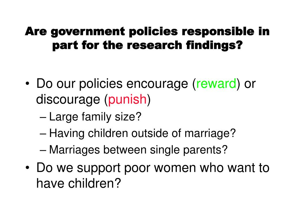 Are government policies responsible in part for the research findings?