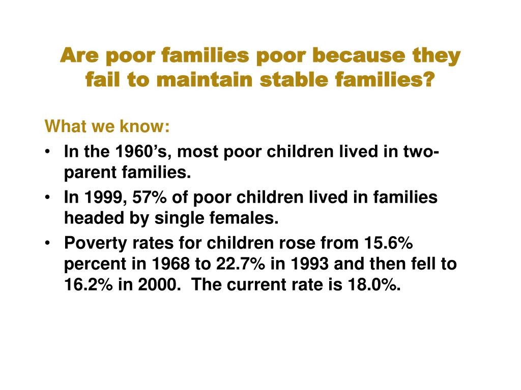 Are poor families poor because they fail to maintain stable families?