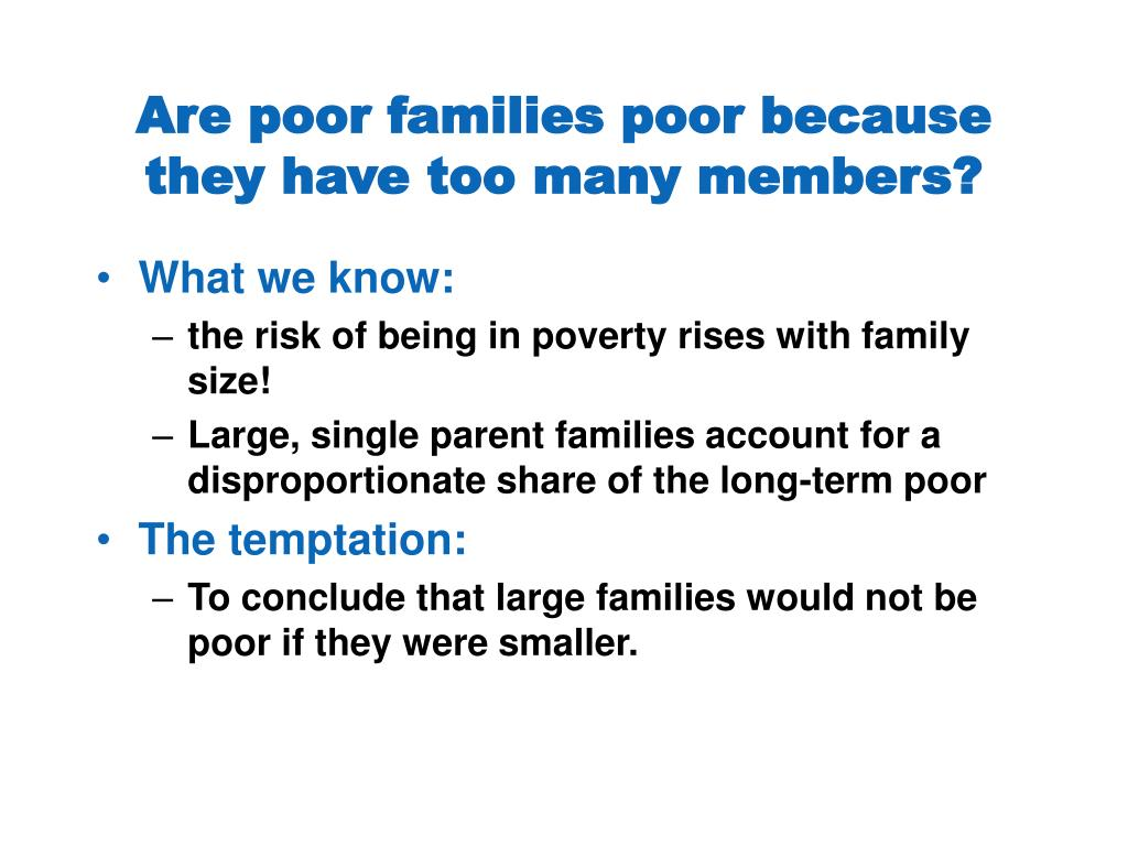 Are poor families poor because they have too many members?