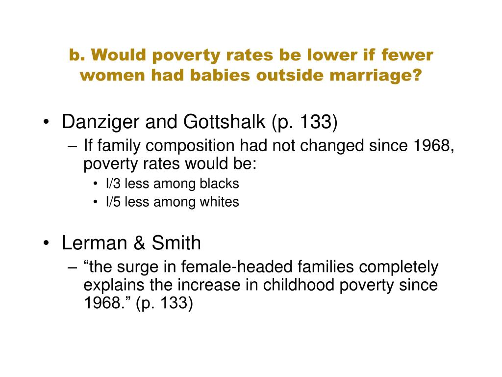 b. Would poverty rates be lower if fewer women had babies outside marriage?
