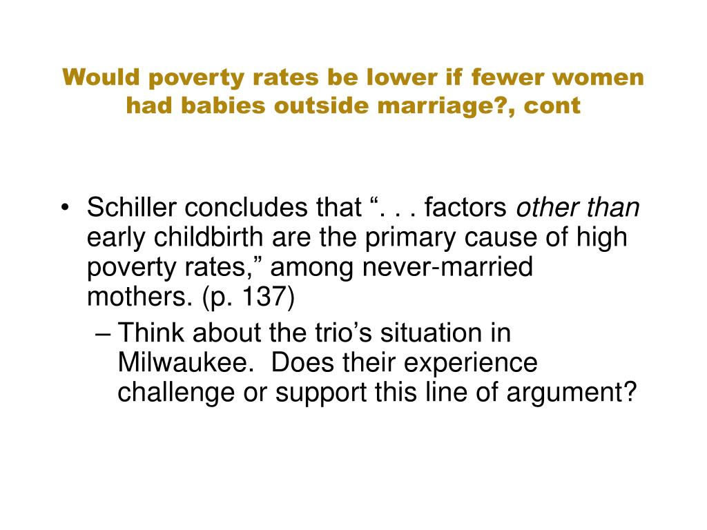 Would poverty rates be lower if fewer women had babies outside marriage?, cont
