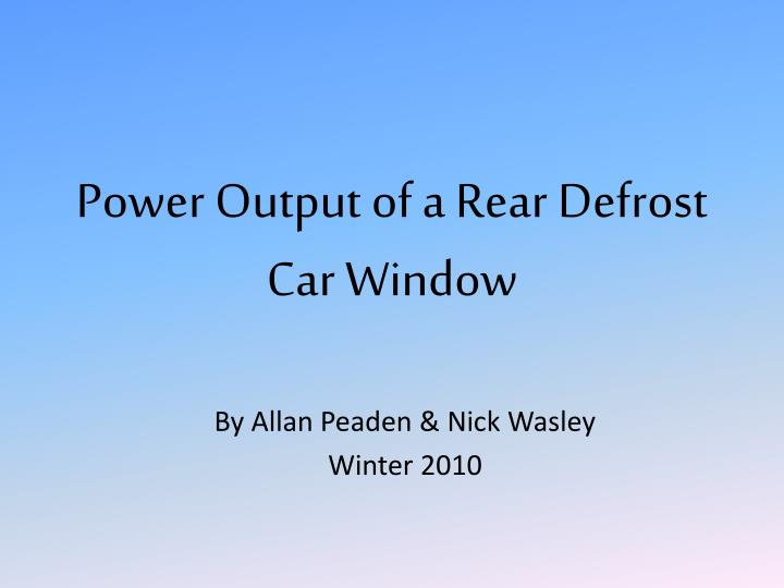 Power output of a rear defrost car window