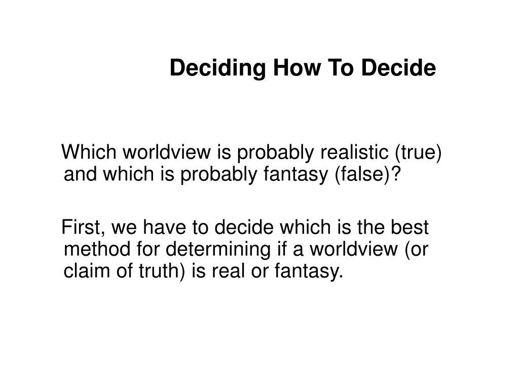 Deciding How To Decide