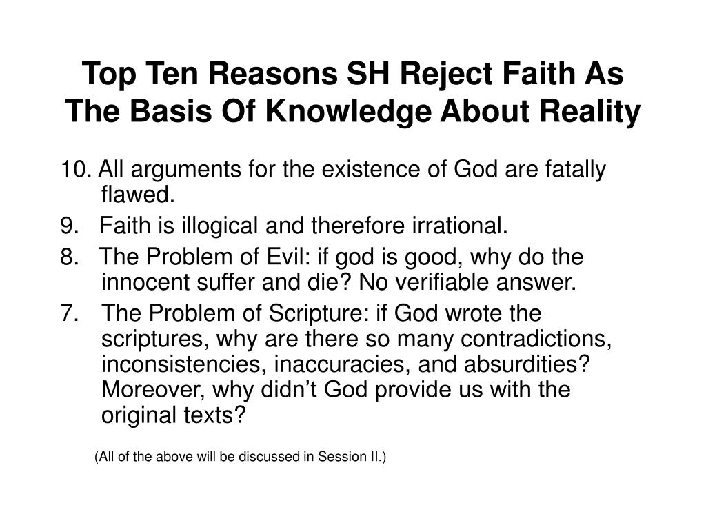 Top Ten Reasons SH Reject Faith As The Basis Of Knowledge About Reality