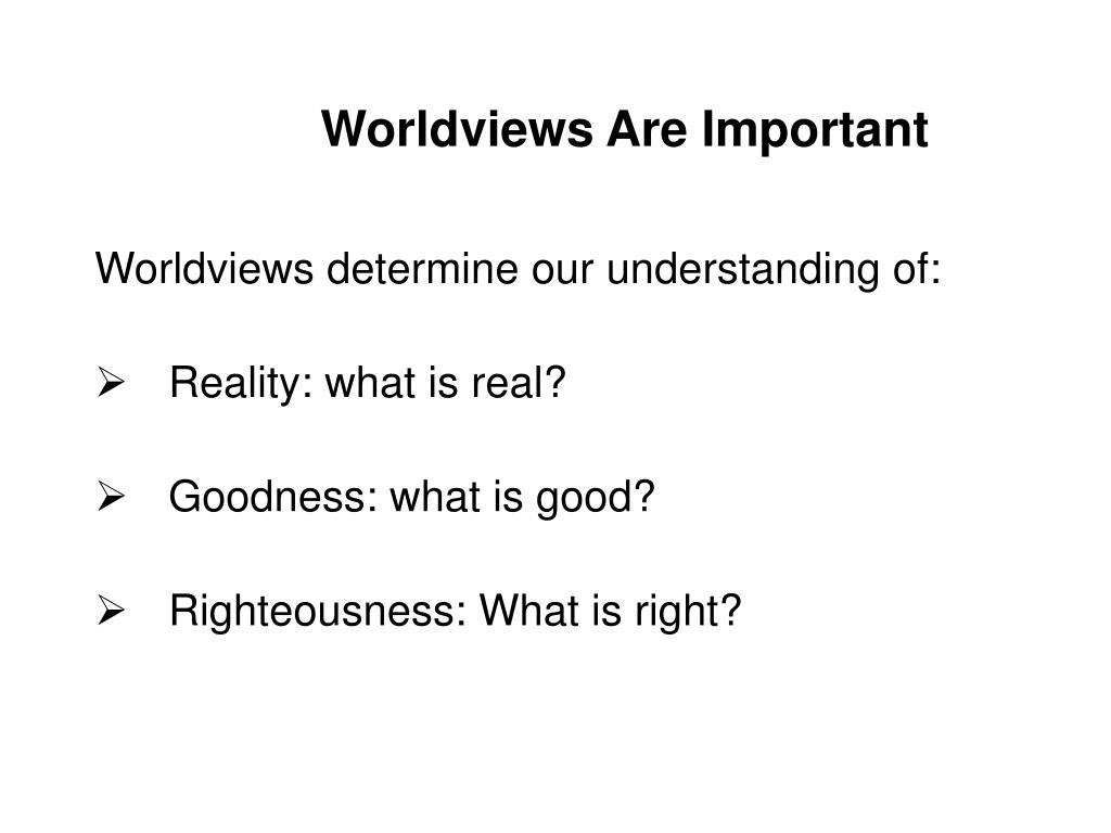 Worldviews Are Important
