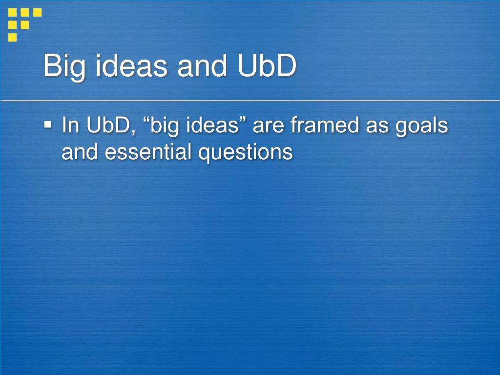 Big ideas and UbD