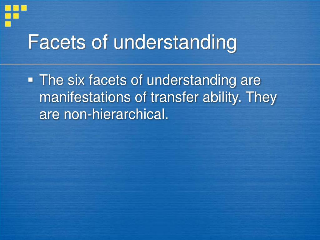 Facets of understanding