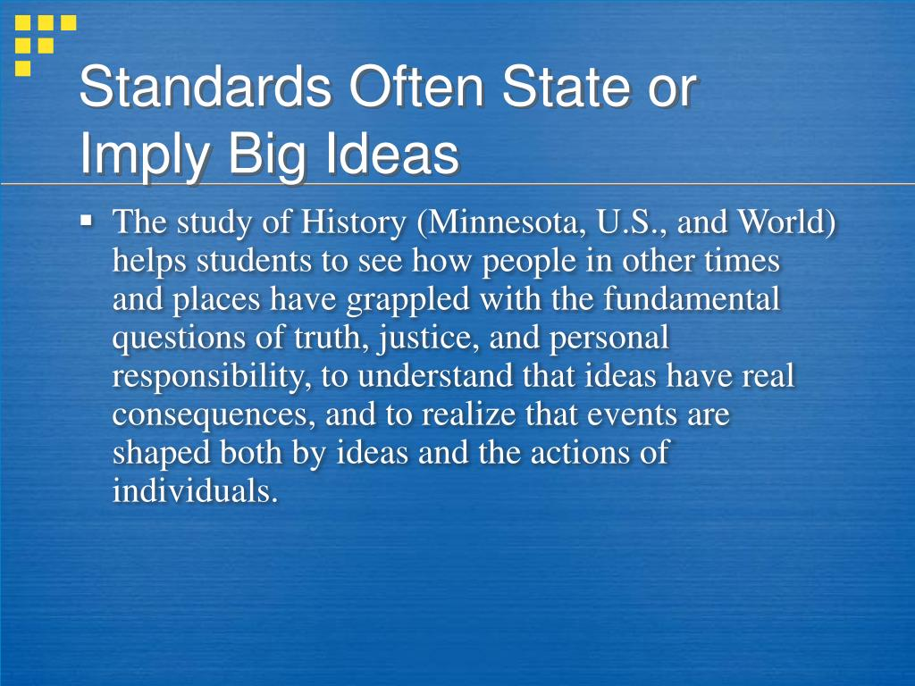 Standards Often State or Imply Big Ideas