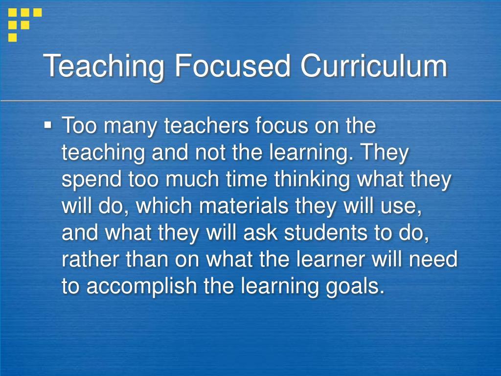 Teaching Focused Curriculum