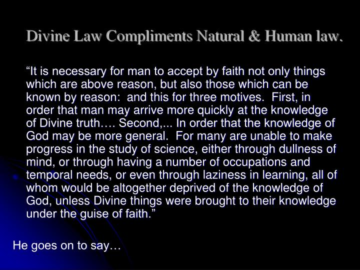 Divine Law Compliments Natural & Human law.