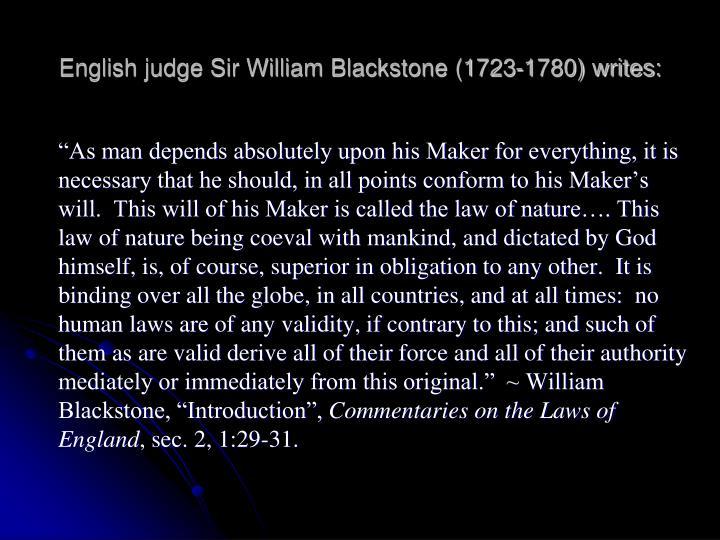 English judge Sir William Blackstone (1723-1780) writes: