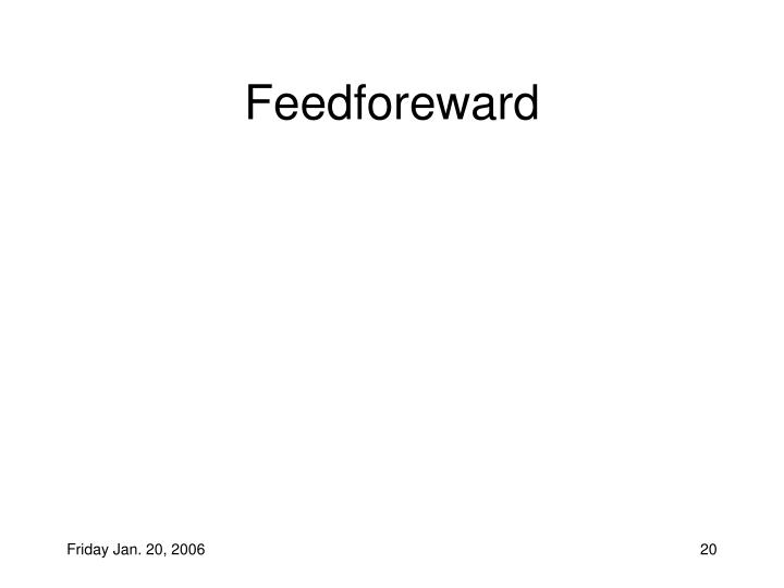 Feedforeward