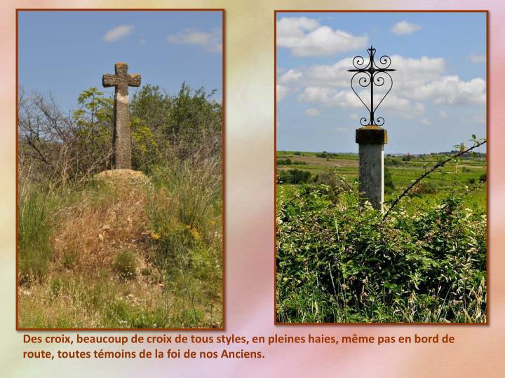Des croix, beaucoup de croix de tous styles, en pleines haies, même pas en bord de