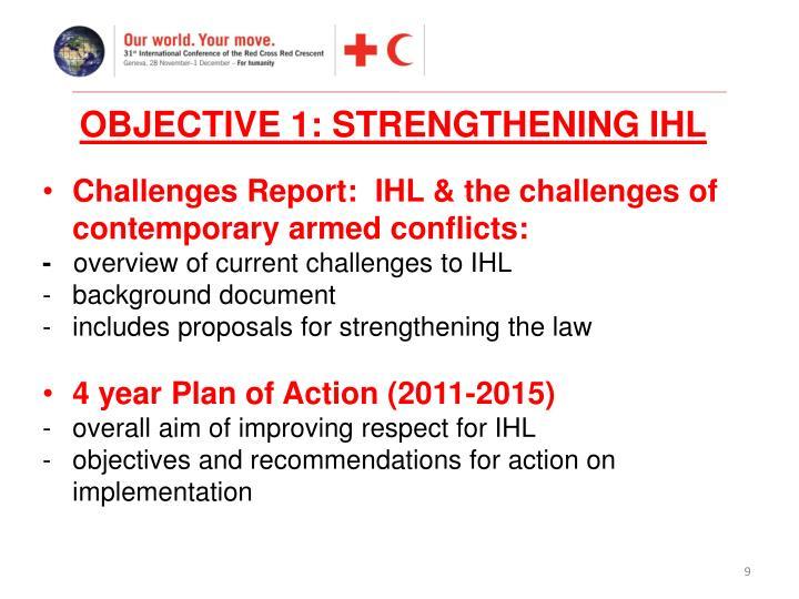 OBJECTIVE 1: STRENGTHENING IHL