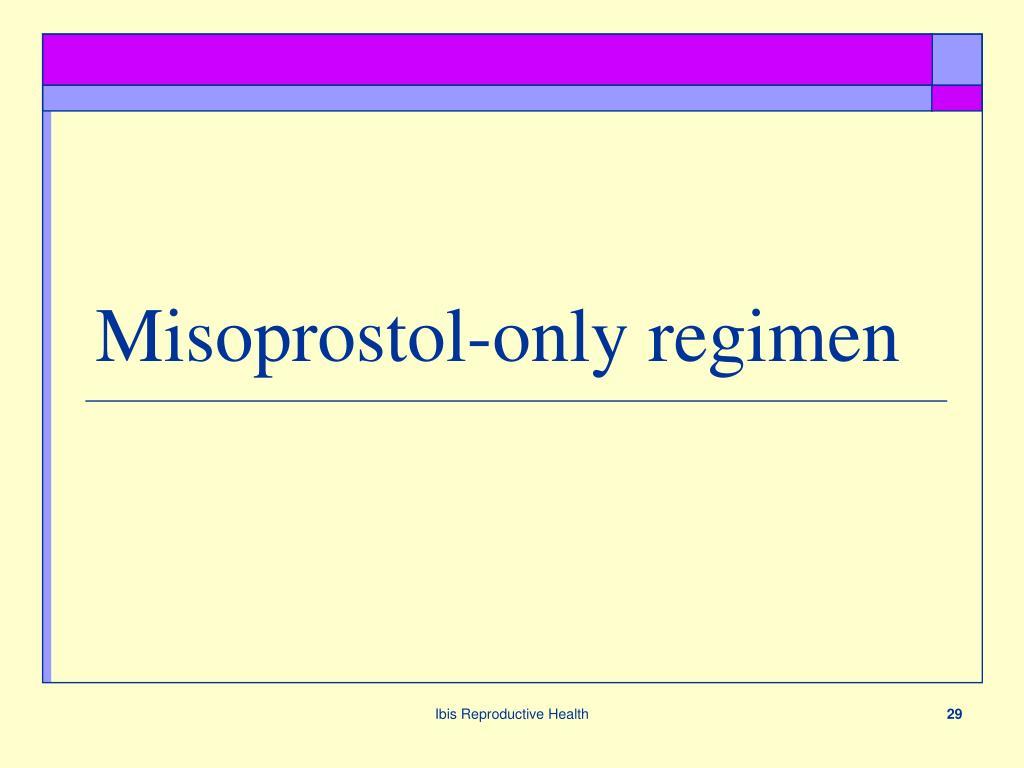 Misoprostol-only regimen