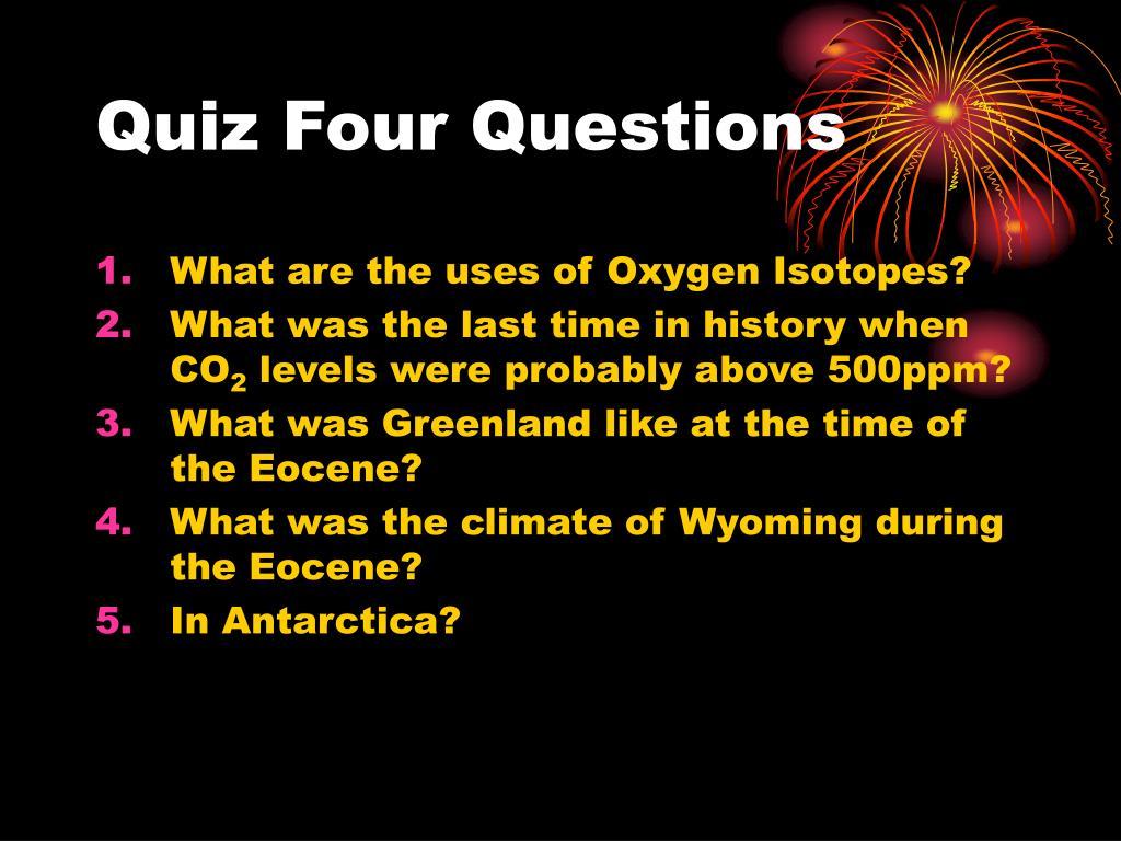 Quiz Four Questions