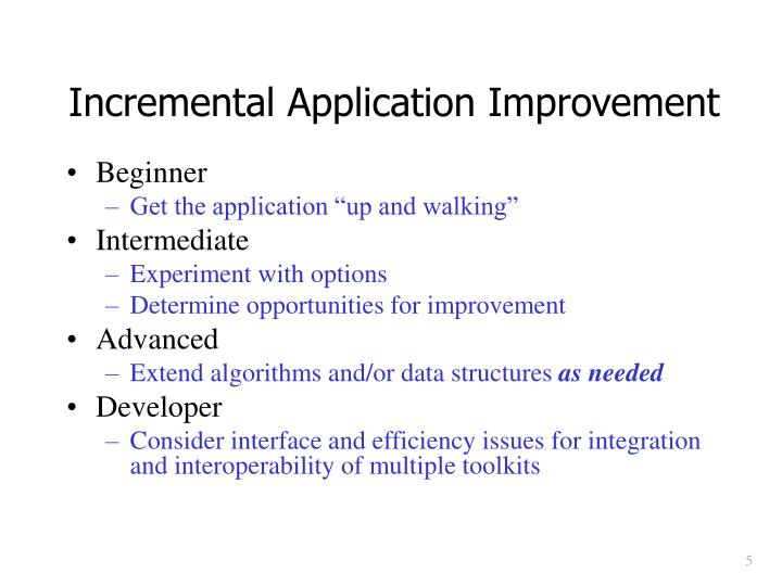 Incremental Application Improvement