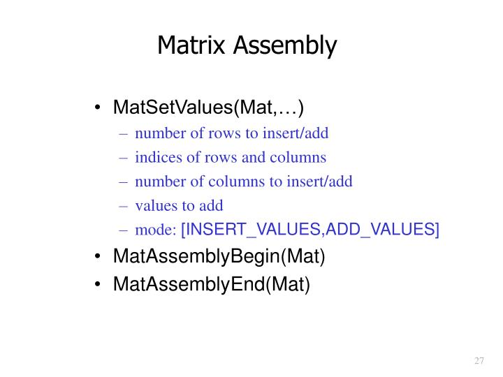 Matrix Assembly