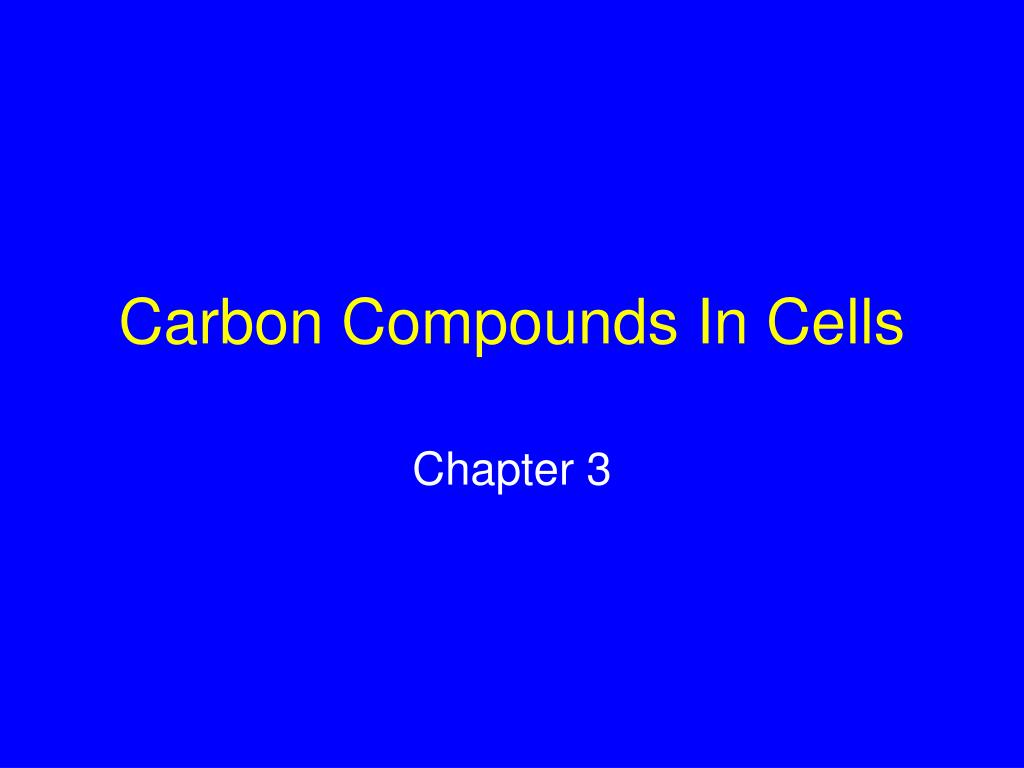 Carbon Compounds In Cells