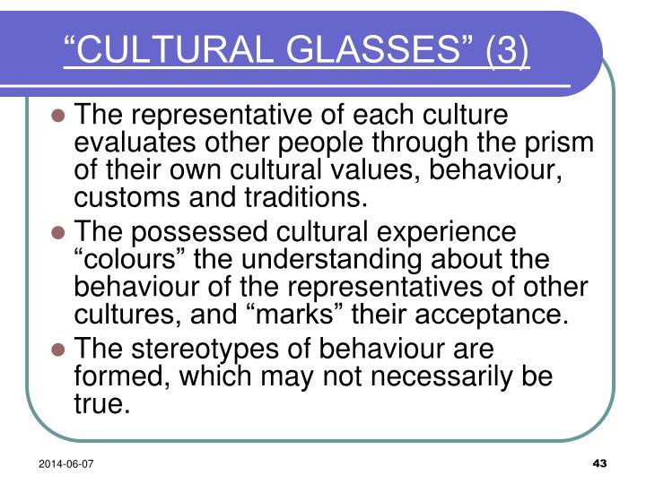 """""""CULTURAL GLASSES"""""""