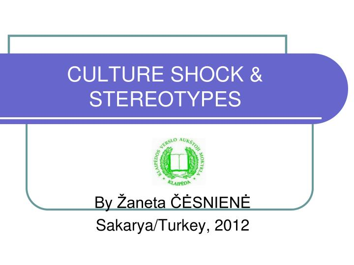 Culture shock stereotypes