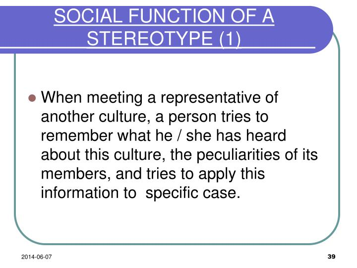 SOCIAL FUNCTION OF A STEREOTYPE
