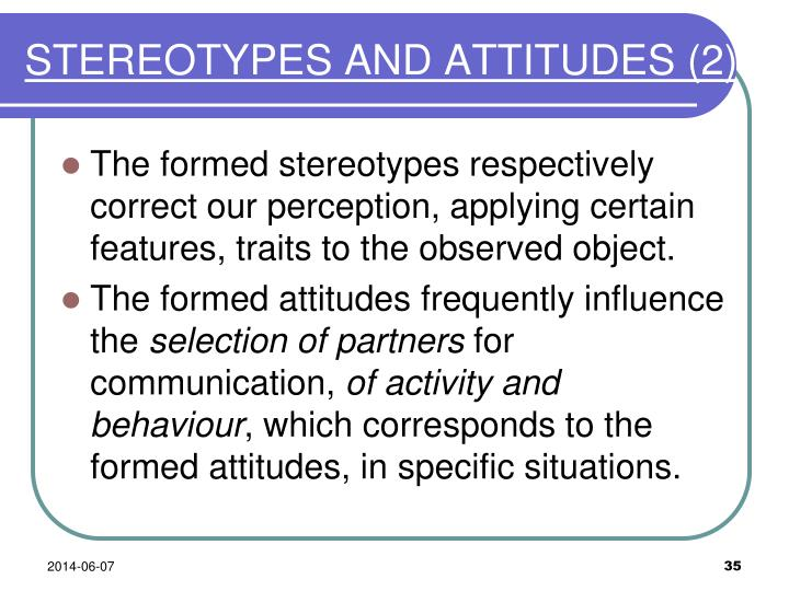 STEREOTYPES AND ATTITUDES
