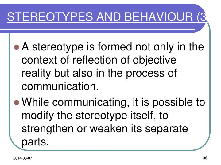 STEREOTYPES AND BEHAVIOUR
