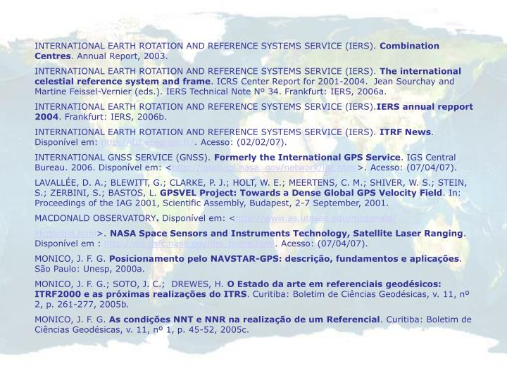 INTERNATIONAL EARTH ROTATION AND REFERENCE SYSTEMS SERVICE (IERS).