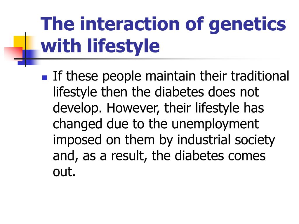 The interaction of genetics with lifestyle