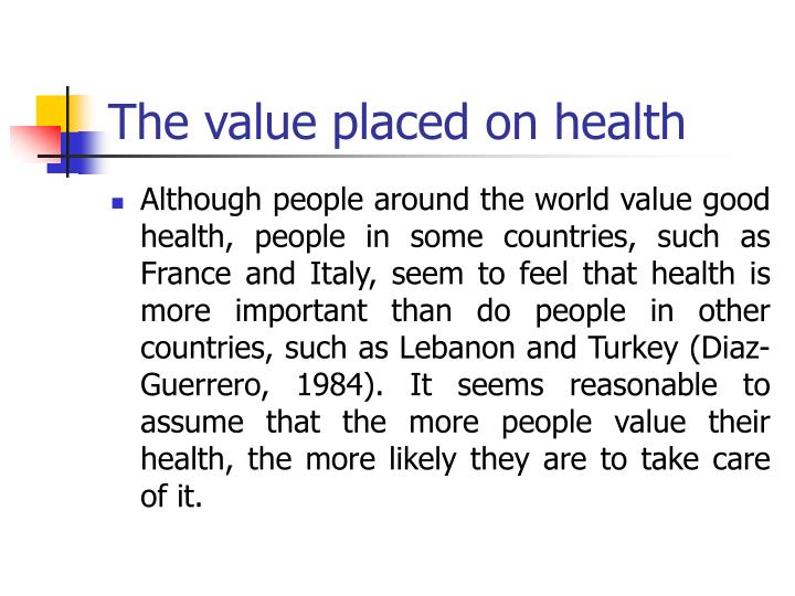 The value placed on health