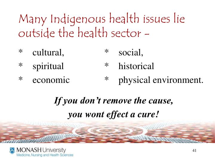 Many Indigenous health issues lie outside the health sector -