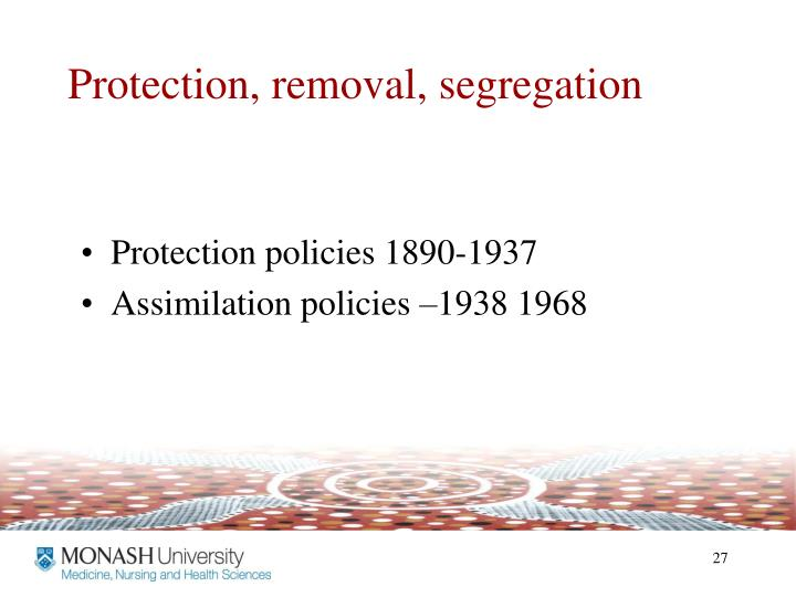 Protection, removal, segregation