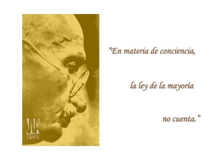 """""""En materia de conciencia,"""