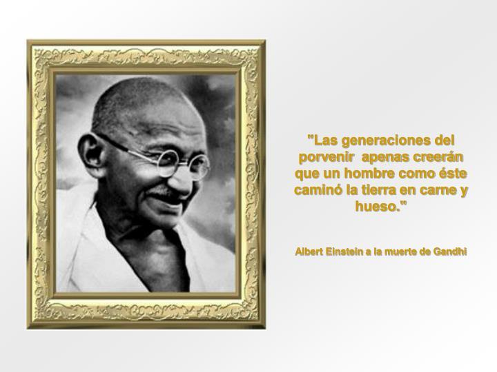 """""""Las generaciones del porvenir  apenas creerán"""