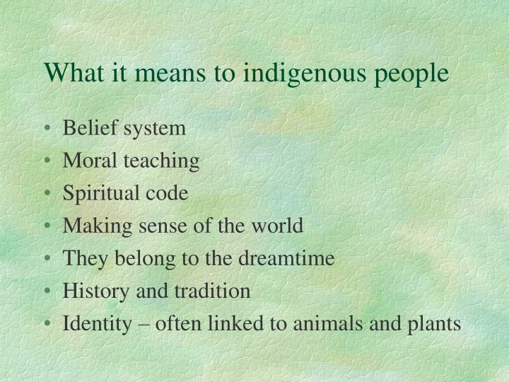 What it means to indigenous people