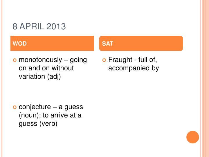 8 APRIL 2013