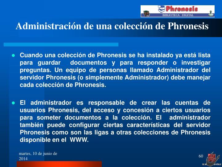 Administración de una colección de Phronesis