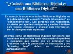 cu ndo una biblioteca digital es una biblioteca digital1