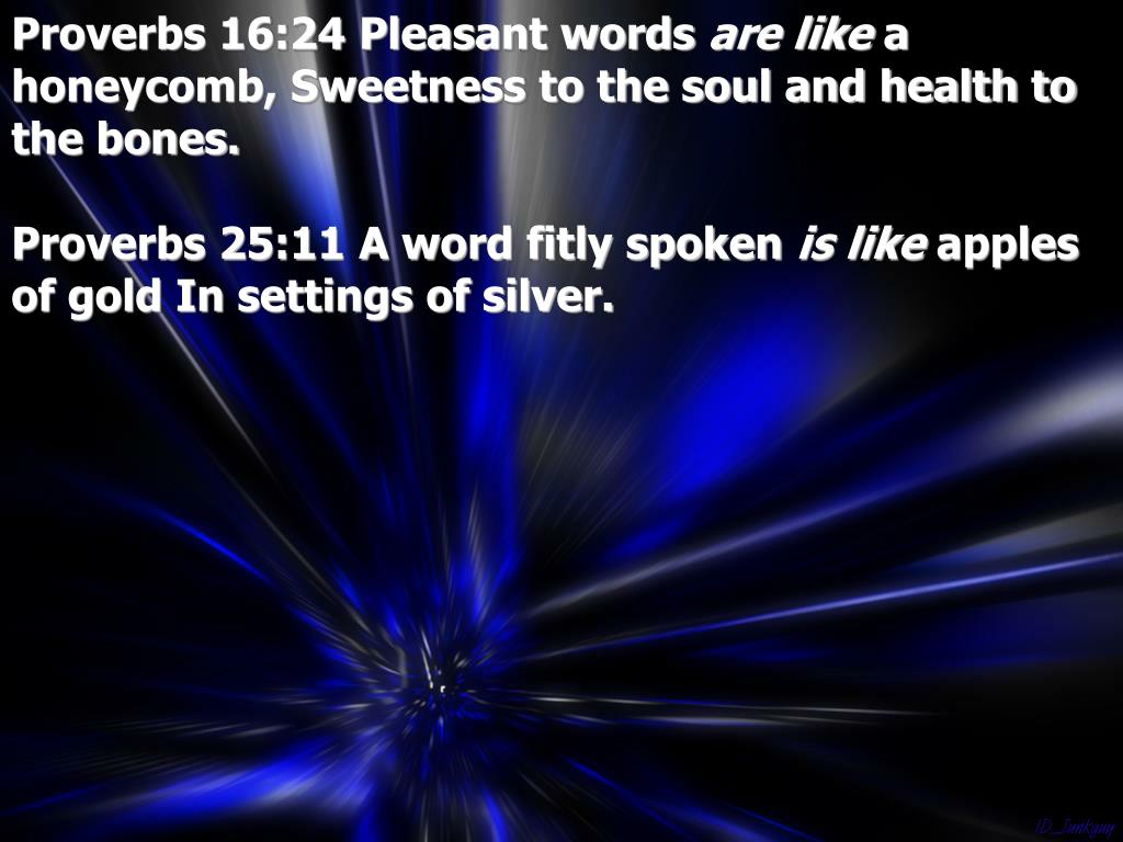 Proverbs 16:24 Pleasant words