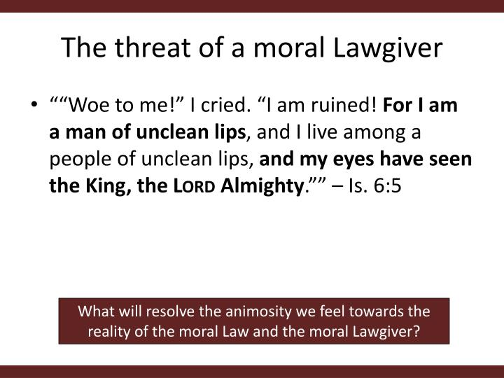 The threat of a moral Lawgiver