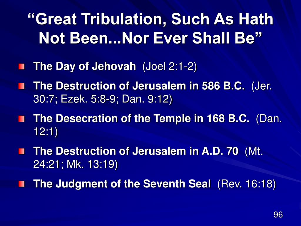 """Great Tribulation, Such As Hath"