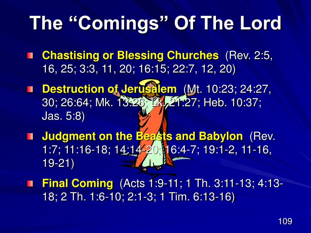 """The """"Comings"""" Of The Lord"""