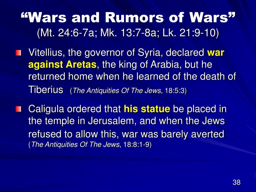 """Wars and Rumors of Wars"""